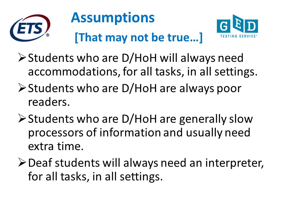 Assumptions [That may not be true…]